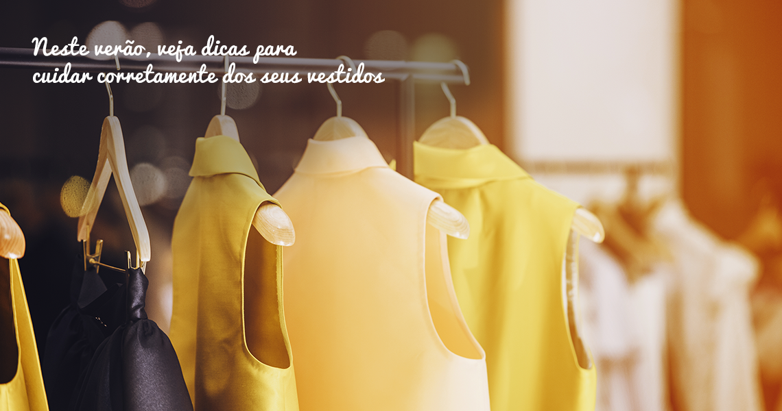 Blog 5àsec - Neste verão, veja dicas para cuidar corretamente dos seus vestidos