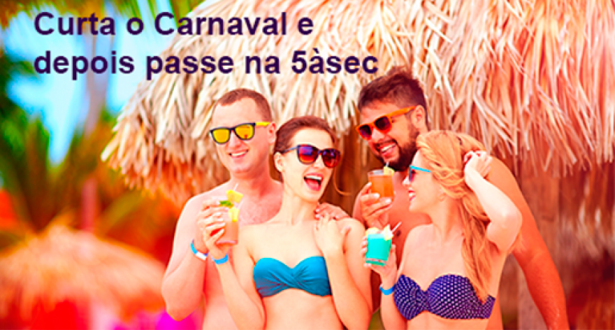 Blog 5àsec - 5àsec é parada obrigatória depois do Carnaval